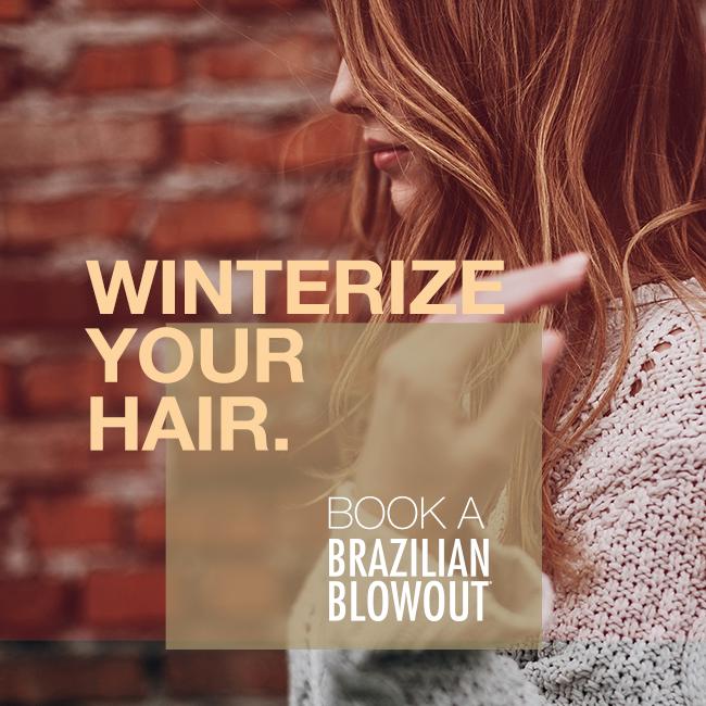 Brazilian Blowout – Winterize your Hair – Social