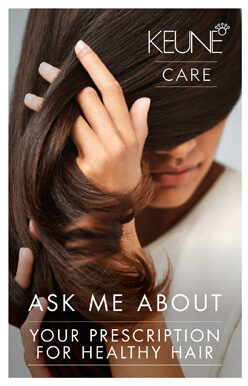 Keune Care – Ask Me About Prescription – Print 5×7