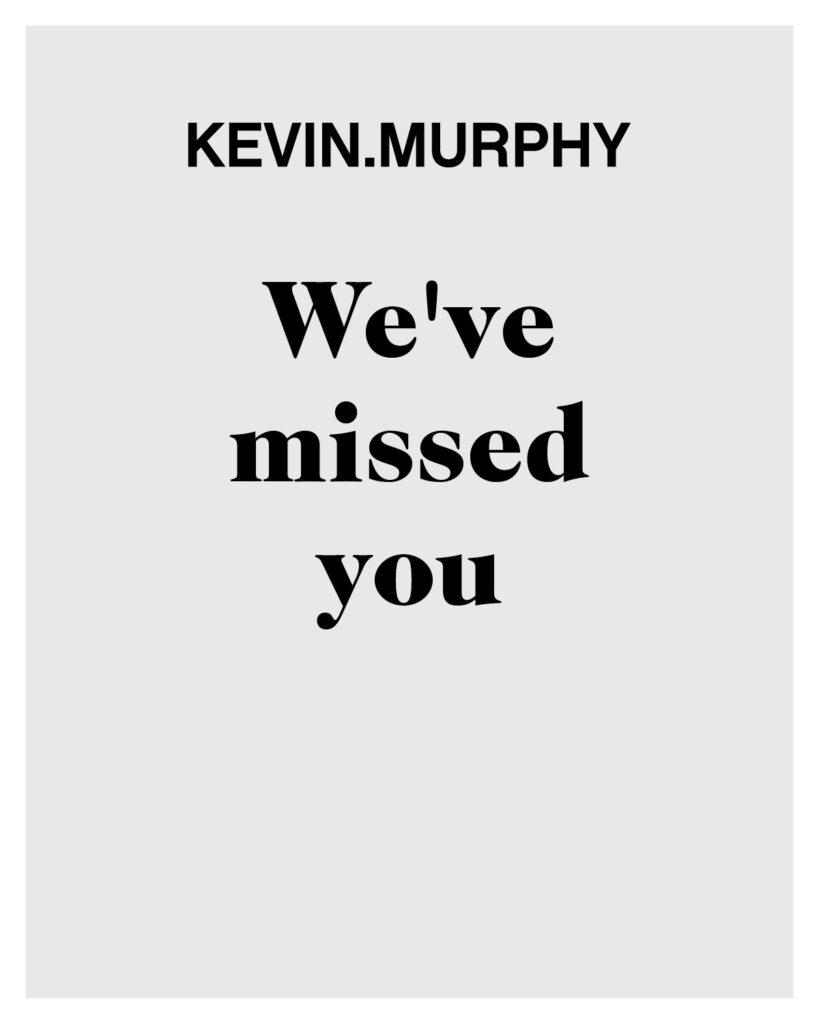 Kevin.Murphy – We've missed you – Print 8×10