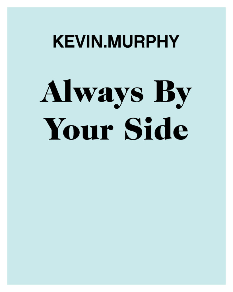 Kevin.Murphy – Always By Your Side – Print 8×10