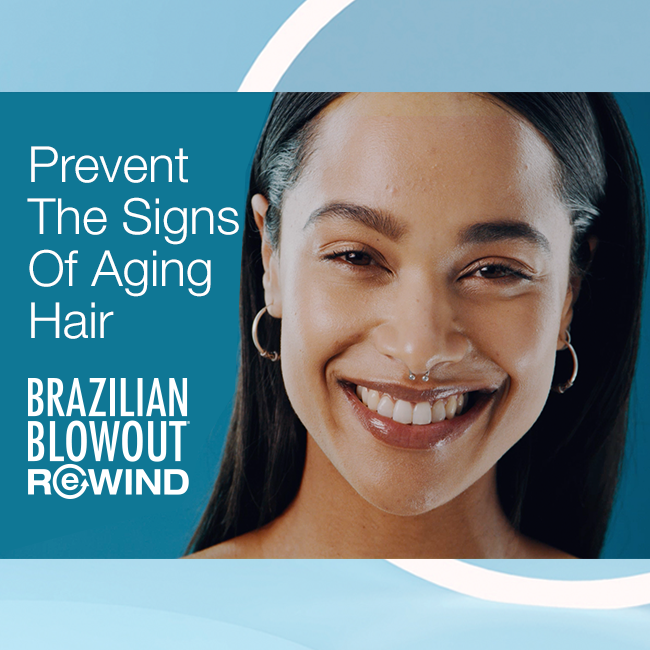 Brazilian Blowout – Prevent The Signs of Againg Hair with Rewind – Social