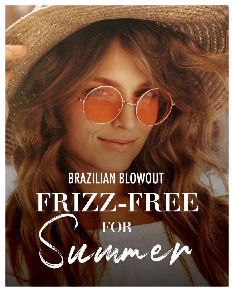 Brazilian Blowout – Frizz-Free For Summer – Print 8×10″