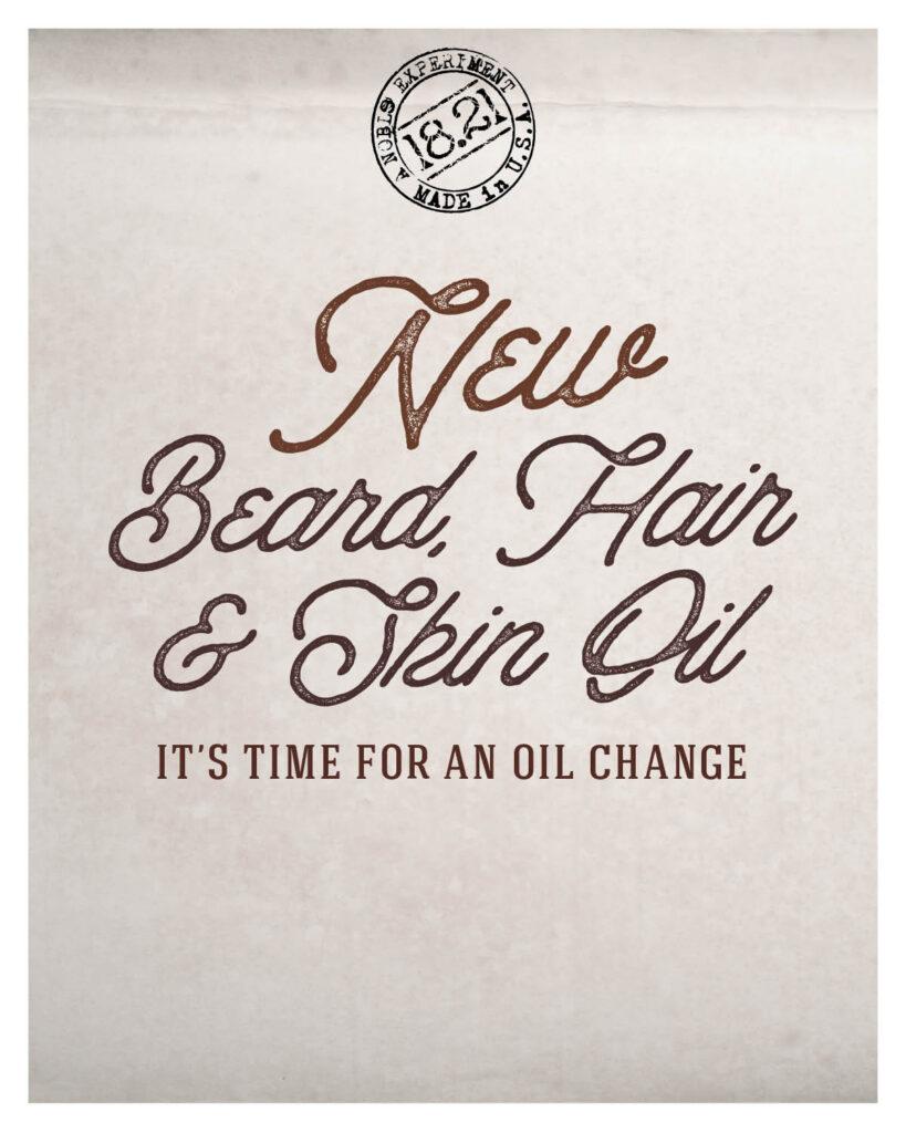 18.21 Man Made – NEW Beard, Hair, & Skin Oil – Print 8×10″