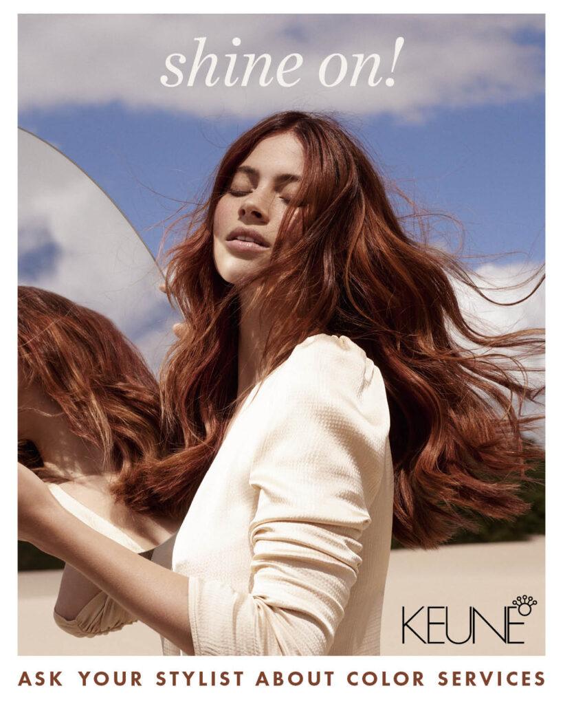 Keune – Shine On – Print 8×10″