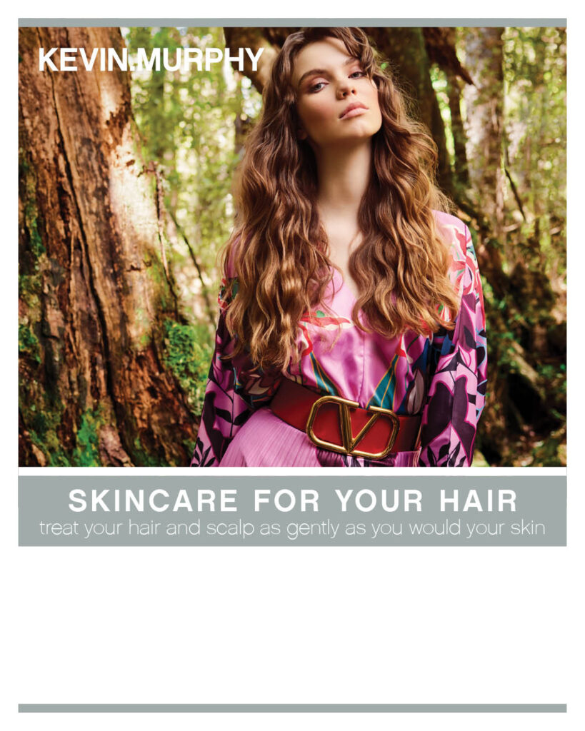 KEVIN.MURPHY – Skincare For Your Hair – Print 8×10″