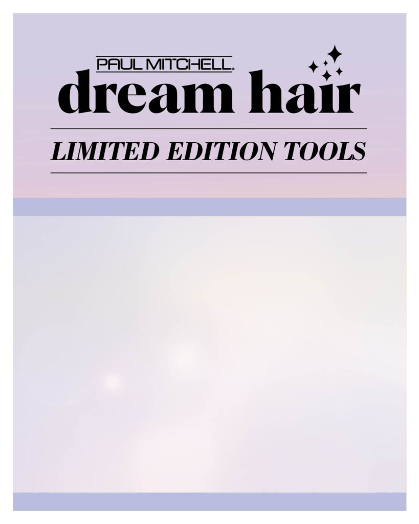 Paul Mitchell – Limited Edition Dream Hair Tools – Print 8×10″